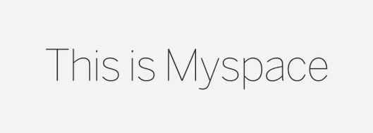 1 The new Myspace has arrived!!